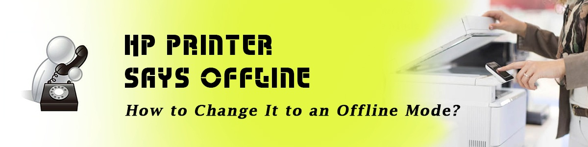HP Printer says offline- How to change it to an offline mode-