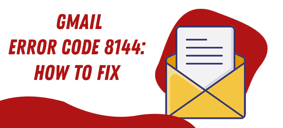 Gmail error code 8144 , Causes for Gmail error code 8144 to occur