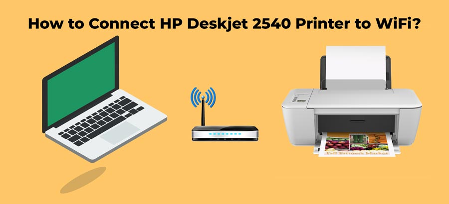How to Connect HP Deskjet 2540 Printer to WiFi ...