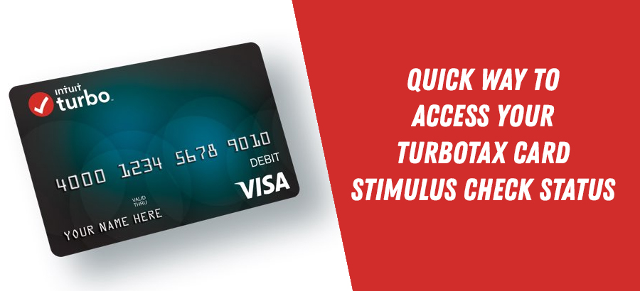 Quick Way to Access your TurboTax Card Stimulus Check Status